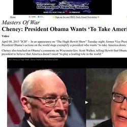 Cheney: President Obama Wants 'To Take America Down' [VIDEO] : Information Clearing House - ICH