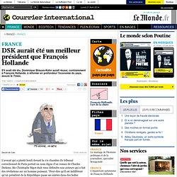 DSK aurait été un meilleur président que François Hollande