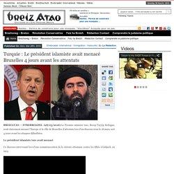 Turquie : Le président islamiste avait menacé Bruxelles 4 jours avant les attentats