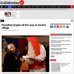 President jingles all the way to Santa's village : World, News