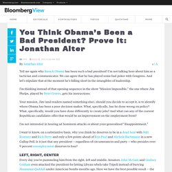 You Think Obama's Been a Bad President? Prove It: Jonathan Alter