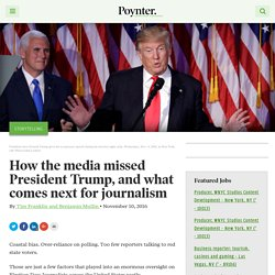 How the media missed President Trump, and what comes next for journalism – Poynter