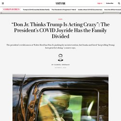 10/5/20: Don Jr. Thinks Trump Is Acting Crazy