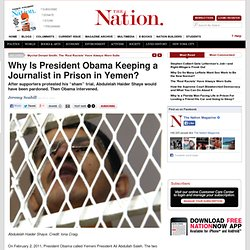 Why Is President Obama Keeping a Journalist in Prison in Yemen?
