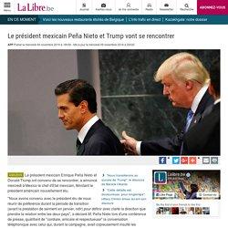 Le président mexicain Peña Nieto et Trump vont se rencontrer