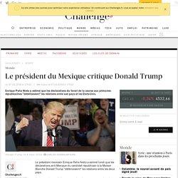Le président du Mexique critique Donald Trump