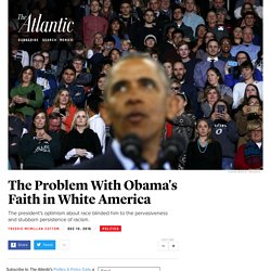 President Obama's Faith in White America is Misguided - The Atlantic