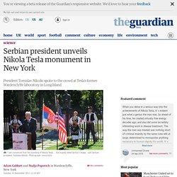 Serbian president unveils Nikola Tesla monument in New York