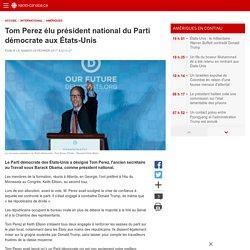 Tom Perez élu président national du Parti démocrate aux États-Unis