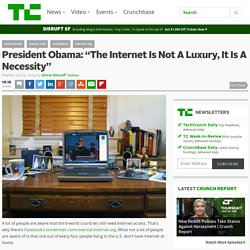 "President Obama: ""The Internet Is Not A Luxury, It Is A Necessity"""