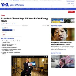 President Obama Says US Must Refine Energy Goals