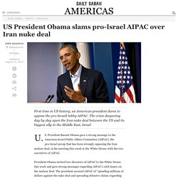 US President Obama slams pro-Israel AIPAC over Iran nuke deal