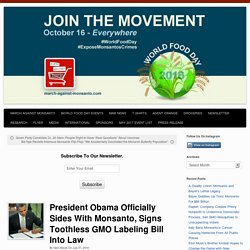 President Obama Officially Sides With Monsanto, Signs Toothless GMO Labeling Bill Into Law