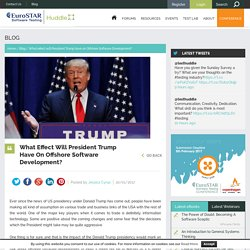 What effect will President Trump have on Offshore Software Development? - EuroSTAR Huddle