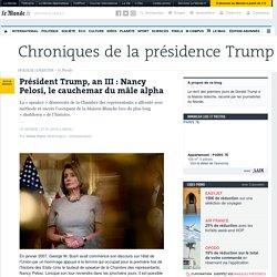 Président Trump, an III: Nancy Pelosi, le cauchemar du mâle alpha