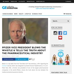 Pfizer Vice President Blows The Whistle & Tells The Truth About The Pharmaceutical Industry