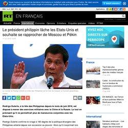 Le président philippin lâche les Etats-Unis et souhaite se rapprocher de Moscou et Pékin