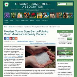 President Obama Signs Ban on Polluting Plastic Microbeads in Beauty Products