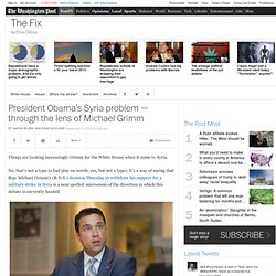 President Obama's Syria problem — through the lens of Michael Grimm