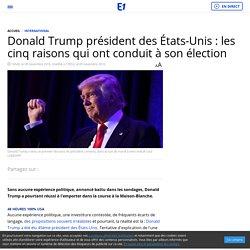 Donald Trump président des États-Unis : les cinq raisons qui ont conduit à son élection