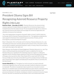 President Obama Signs Bill Recognizing Asteroid Resource Property Rights into Law