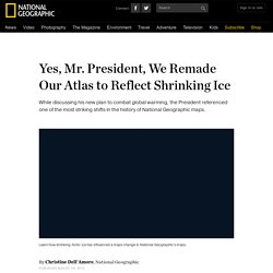 Yes, Mr. President, We Remade Our Atlas to Reflect Shrinking Ice