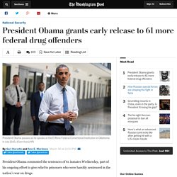 President Obama grants early release to 61 more federal drug offenders
