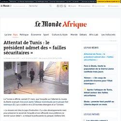 Attentat de Tunis : le président admet des «failles sécuritaires»