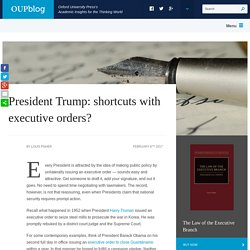 President Trump: shortcuts with executive orders?