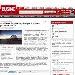 La réforme du rail n'inquiète pas le nouveau président de RFF - Transport - Logistique