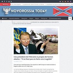 """L'ex président de l'Ukraine à propos de l'avion abattu : """"Il ne faut pas en faire une tragédie"""""""