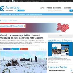 FRANCE 3 AUVERGNE 16/01/16 Cantal : Le nouveau président Laurent Wauquiez en lutte contre les rats taupiers
