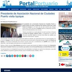 Presidente de Asociación Nacional de Ciudades Puerto visita Iquique - Portal Portuario