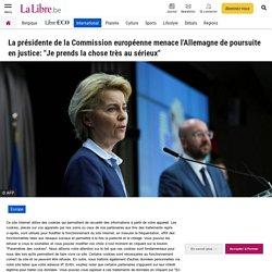 """La présidente de la Commission européenne menace l'Allemagne de poursuite en justice: """"Je prends la chose très au sérieux"""""""