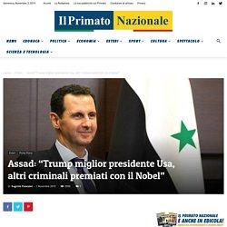 """Assad: """"Trump miglior presidente Usa, altri criminali premiati con il Nobel"""""""
