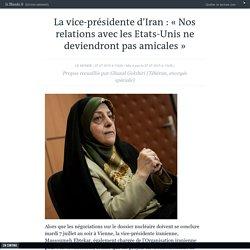 La vice-présidente d'Iran: «Nos relations avec les Etats-Unis ne deviendront pas amicales»