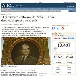 El presidente «catalán» de Costa Rica que disolvió el ejército de su país