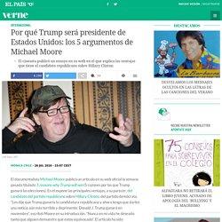 Por qué Trump será presidente de Estados Unidos: los 5 argumentos de Michael Moore