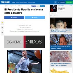 El Presidente Macri le envió una carta a Maduro - Taringa!