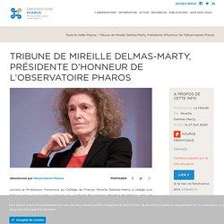 Tribune de Mireille Delmas-Marty, Présidente d'honneur de l'Observatoire Pharos – Observatoire Pharos