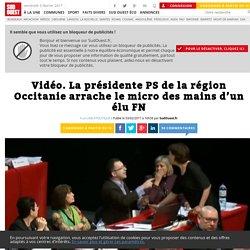 Vidéo. La présidente PS de la région Occitanie arrache le micro des mains d'un élu FN - Sud Ouest.fr