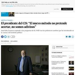 """José Félix Tezanos: El presidente del CIS: """"El nuevo método no pretende acertar, no somos adivinos"""""""