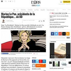 Marine Le Pen, présidente de la République… en BD - 12 novembre 2015 - Bibliobs