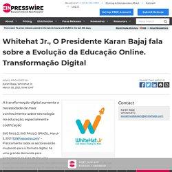 Whitehat Jr., O Presidente Karan Bajaj fala sobre a Evolução da Educação Online. Transformação Digital