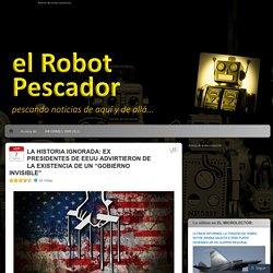 """LA HISTORIA IGNORADA: EX PRESIDENTES DE EEUU ADVIRTIERON DE LA EXISTENCIA DE UN """"GOBIERNO INVISIBLE"""""""