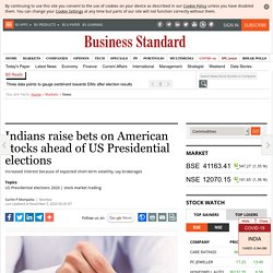Indians raise bets on American stocks ahead of US Presidential elections