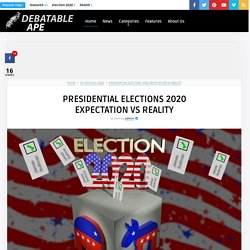 Presidential elections 2020 Expectations vs reality