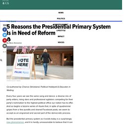 5 Reasons the Presidential Primary System Is in Need of Reform