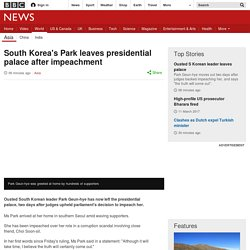 South Korea's Park leaves presidential palace after impeachment