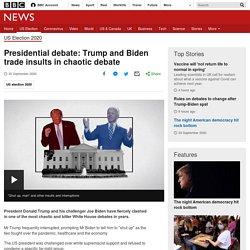 Presidential debate: Trump and Biden trade insults in chaotic debate